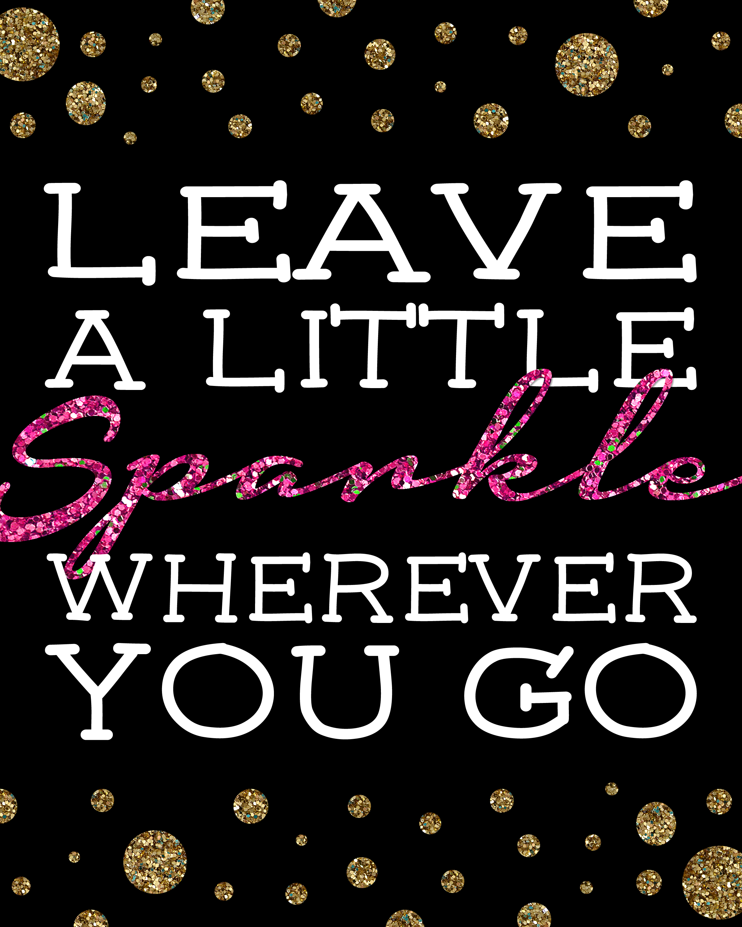 graphic about She Leaves a Little Sparkle Wherever She Goes Free Printable identified as Free of charge Printable Go away a Minor Sparkle Anyplace On your own Transfer Pleased