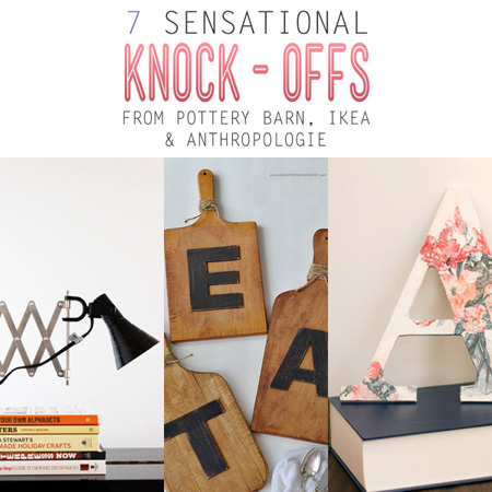 7 Sensational Knock-Offs from Pottery Barn, IKEA and Anthropologie