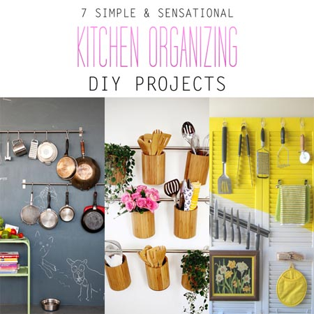 7 Simple And Sensational Kitchen Organizing Diy Projects