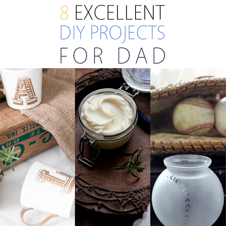 8 Excellent DIY Projects for Dad