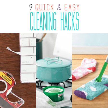 9 Quick and Easy Cleaning Hacks