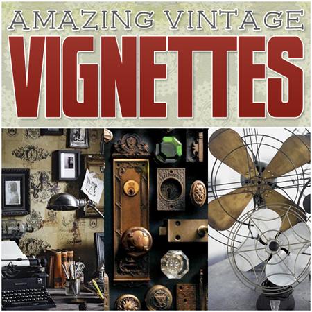 Amazing Vintage Vignettes