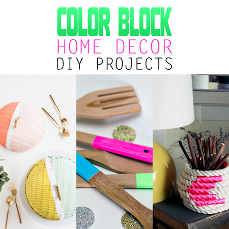 Color Block Home Decor DIY Projects