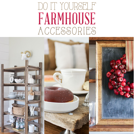 Do It Yourself Farmhouse Accessories