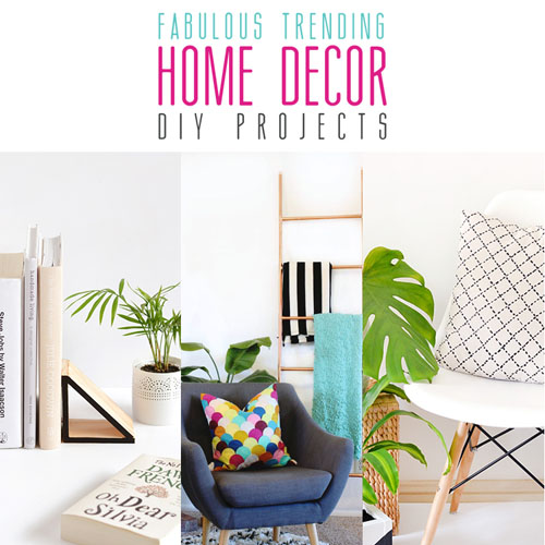 Fabulous Trending Home Decor DIY Projects