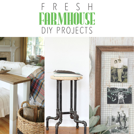 Fresh Farmhouse DIY Projects