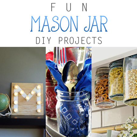 Fun Mason Jar DIY Projects