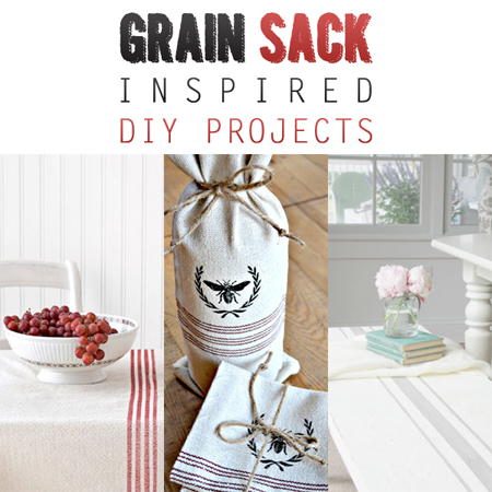 Grain Sack Inspired DIY Projects