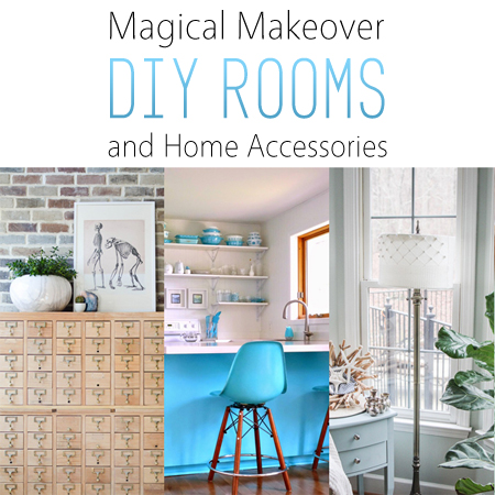 Magical Makeover DIY Rooms and Home Accessories