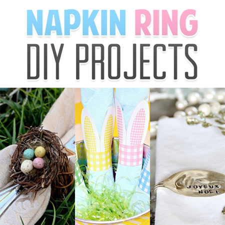 Napkin Ring DIY Projects