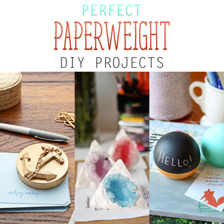 Perfect Paperweight DIY Projects