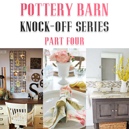 Pottery Barn Knock-Off Series Part Four