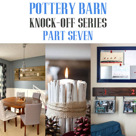 Pottery Barn Knock-Off Series Part Seven