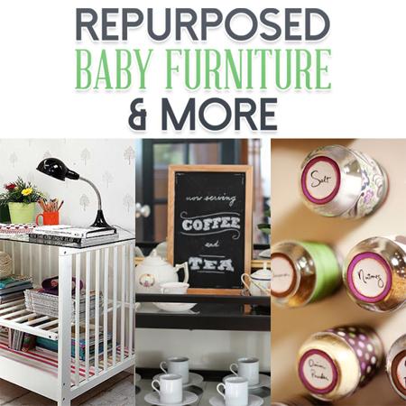 Repurposed Baby Furniture & More