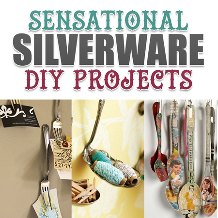 Sensational Silverware DIY Projects