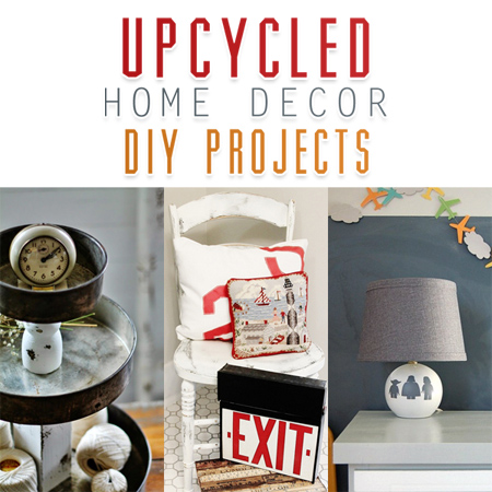 Upcycled Home Decor DIY Projects