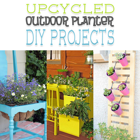 Upcycled Outdoor Planter DIY Projects