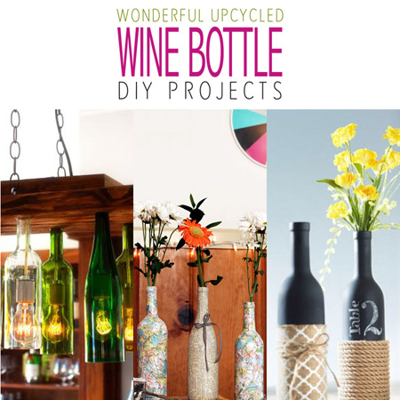 Wonderful Upcycled Wine Bottle DIY Projects