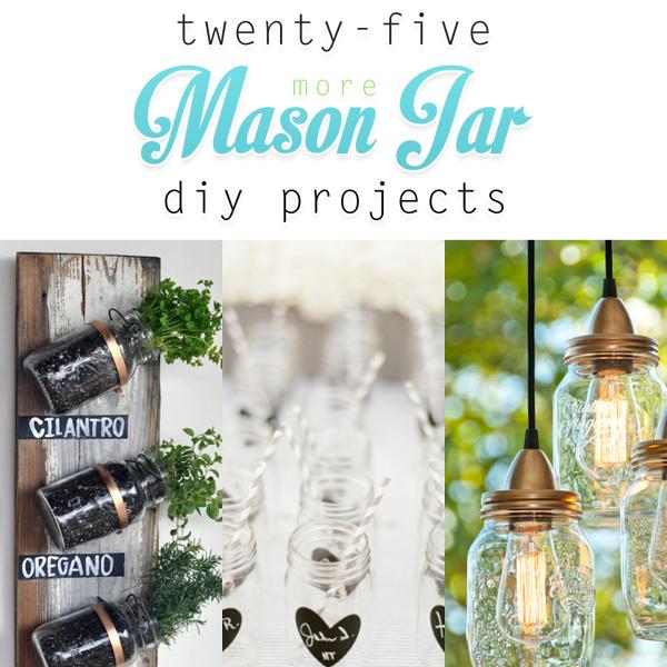 25 more Mason Jar DIY Projects
