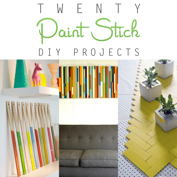 20 Paint Stick DIY Projects