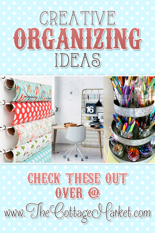 creative organizing ideas the cottage market