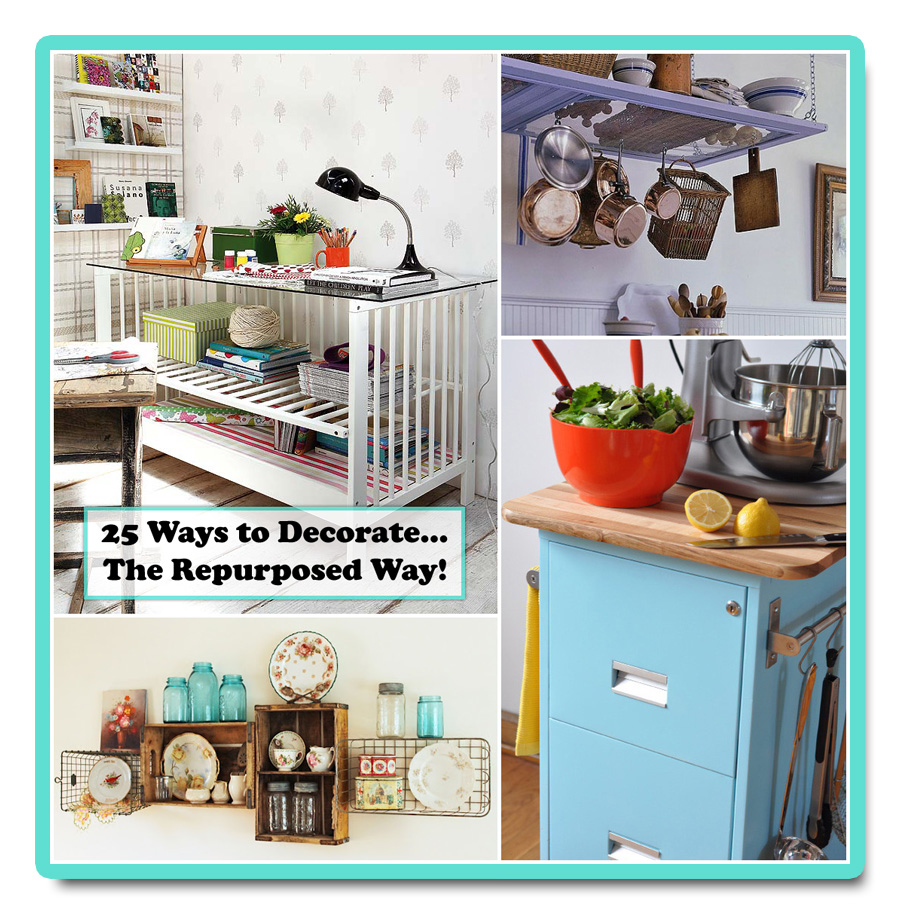 25 Ways To Decorate The Repurposed Way The Cottage Market