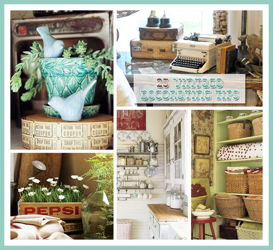 25 vintage decorating tips the cottage market for Vintage home decor