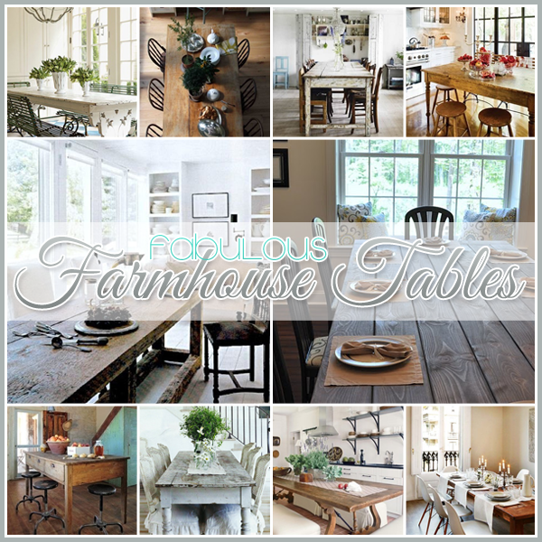 Fabulous Farmhouse Tables