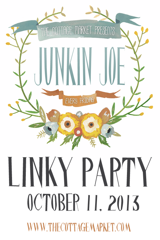 Junkin Joe Linky Party and Features, Bring your Upcycled Creations, Your Refurbished furniture, Crafts, Vintage finds and more…