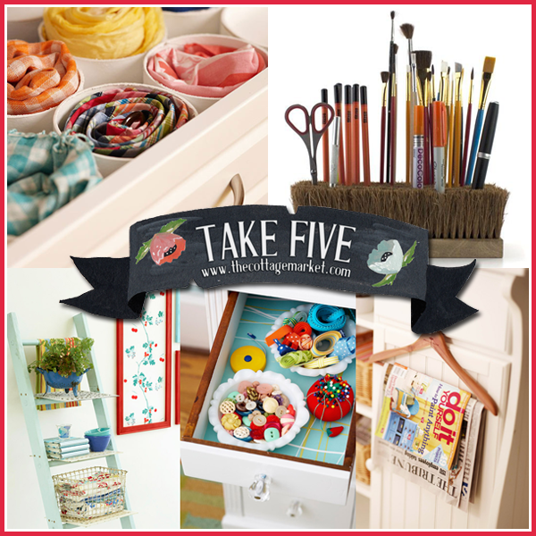 Take Five: 5 Quick, Easy and Fun Storage Suggestions