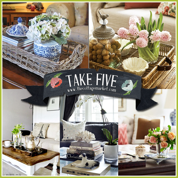 Take Five Coffee Table Vignettes The Cottage Market