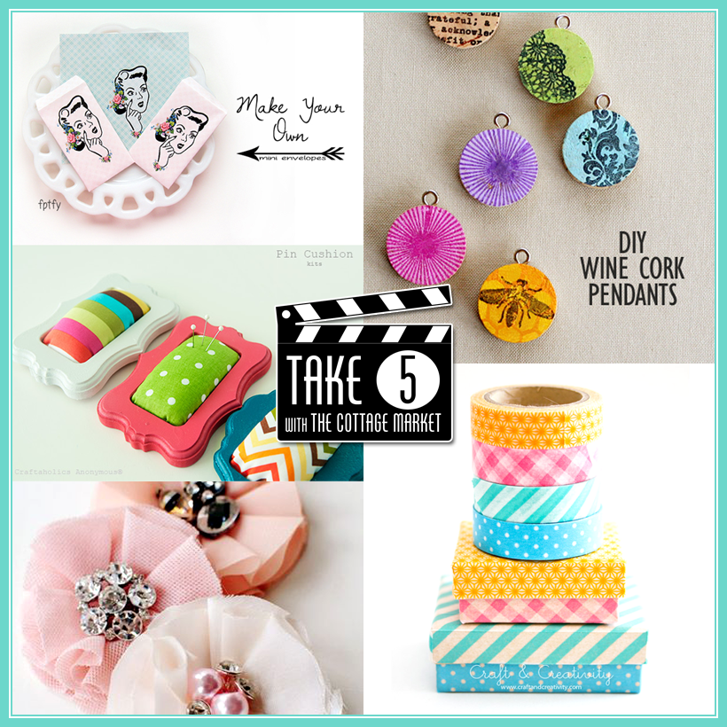 Take 5 Five Easy And Pretty Crafts The Cottage Market