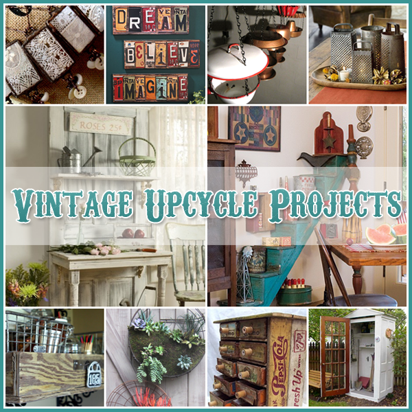 Repurposed And Upcycled Farmhouse Style Diy Projects: Vintage Upcycle Project DIY's