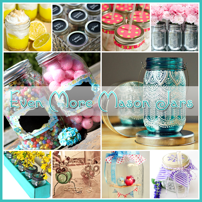 Even More Mason Jars Over 75 creations