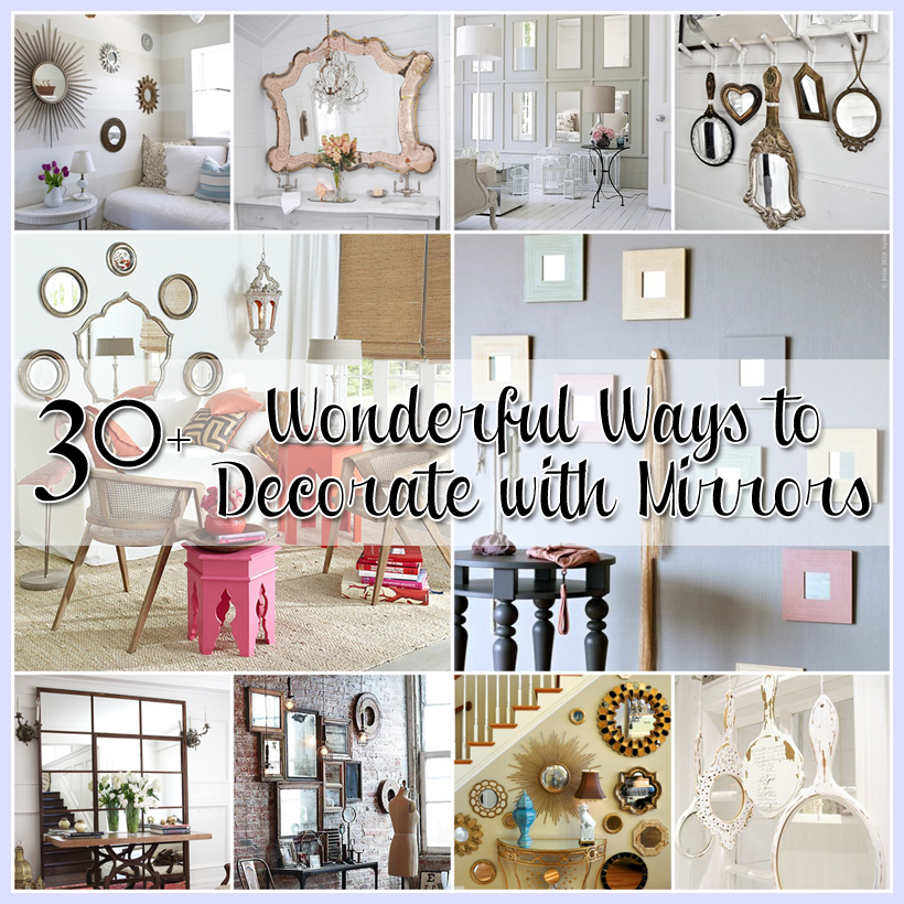 30 ways to decorate with mirrors the cottage market for Decorate pictures