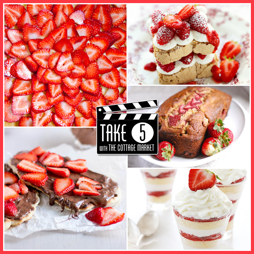 Take 5: Five Sensational Strawberry Desserts