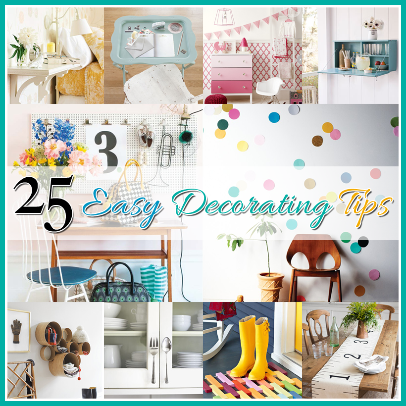 25 Easy Decorating Tips