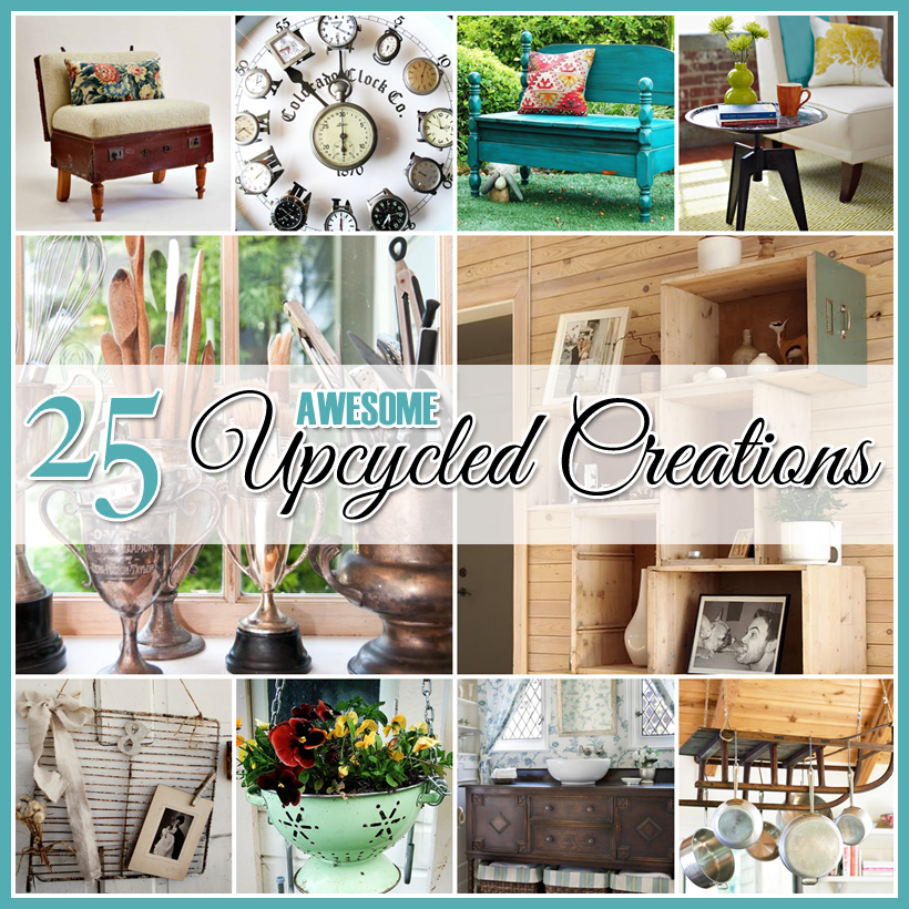 Repurposed And Upcycled Farmhouse Style Diy Projects: 25 Awesome Upcycled DIY Projects