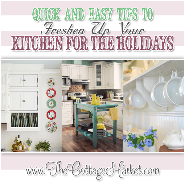 Quick and Easy Tips to Freshen up your Kitchen for the Holidays