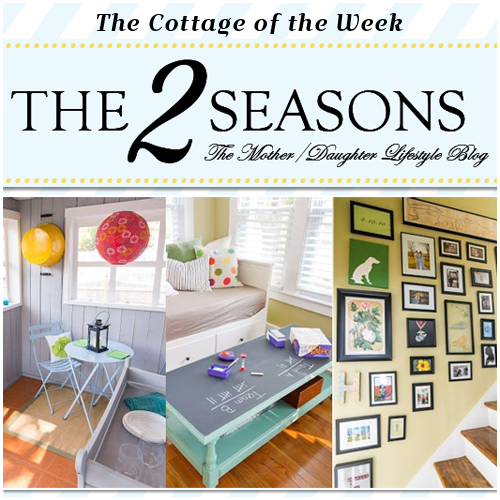 Home Tour of the Week The 2 Seasons The Cottage of the Week