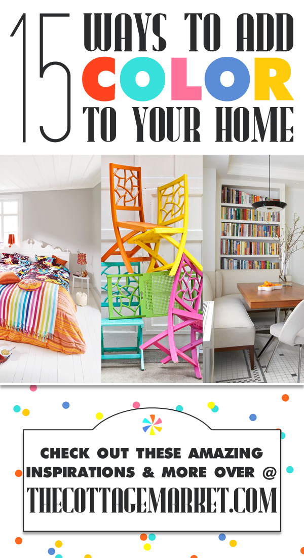 15 Ways to Add Color to your Home