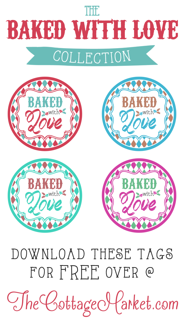 Baked With Love Printable Tags A Gift To You The