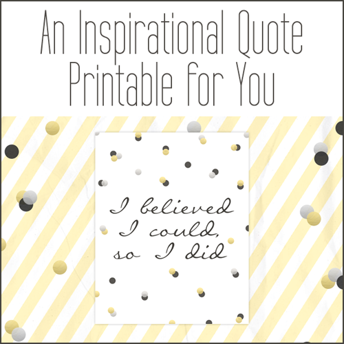 An Inspirational Quote Printable Gift for You