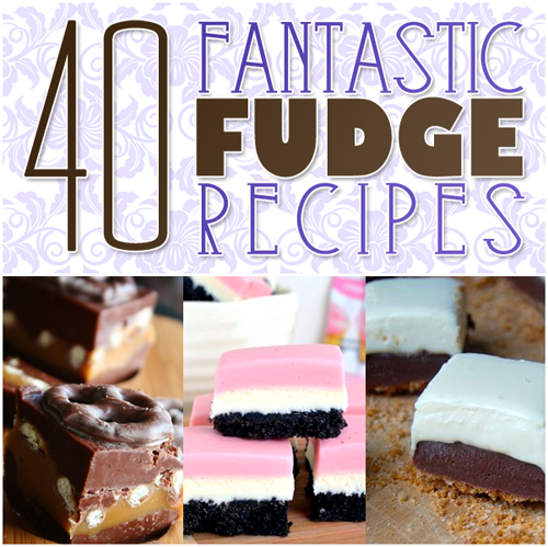 40 Fantastic Fudge Recipes