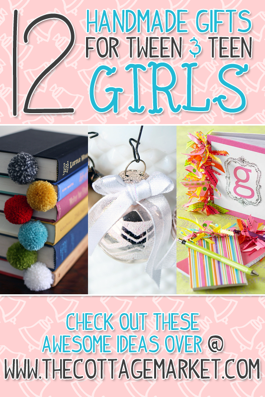 A Dozen Handmade Gifts For Tween Teen Girls