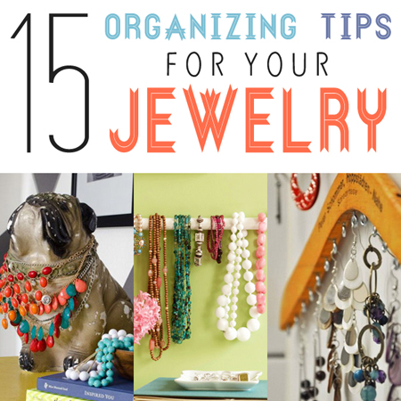 15 Organizing tips for Jewelry
