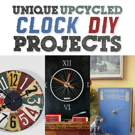 Unique Upcycled Clock DIY Projects