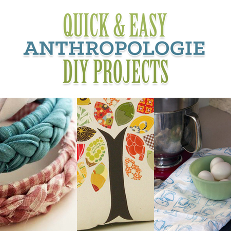 Quick & Easy Anthropologie DIY Projects