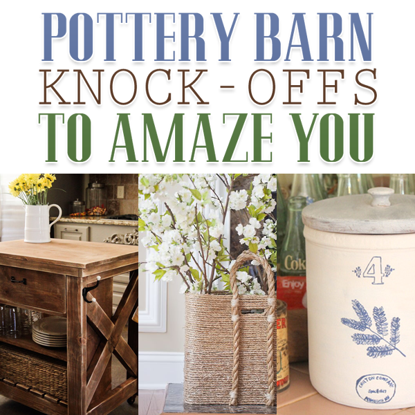 Amazing Pottery Barn Knock Offs