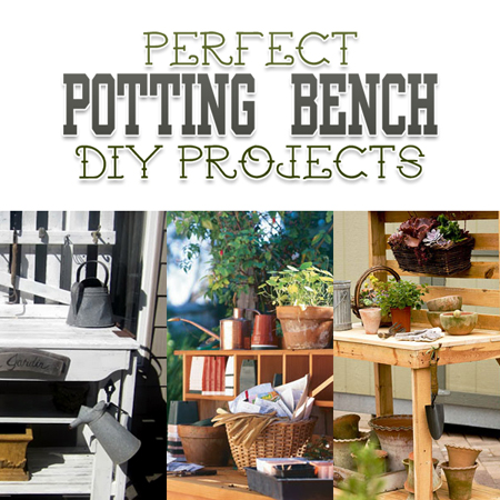 Perfect Potting Bench DIY Projects